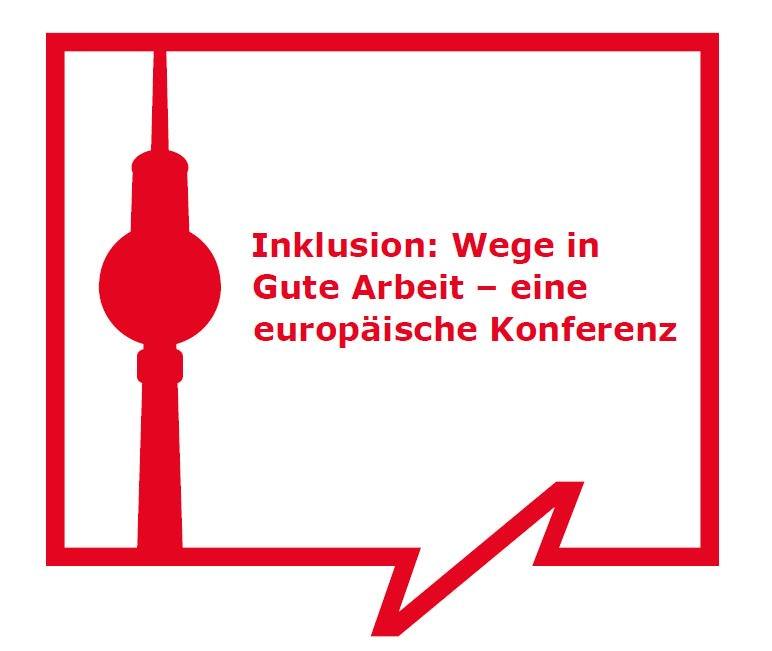 """Logo der Konferenz """"Inklusion: Wege in Gute Arbeit"""""""